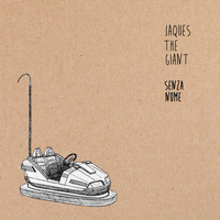 Jacques The Giant - SENZA NOME
