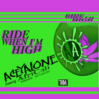 Aceyalone - Ride When I'm High