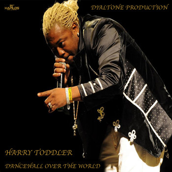 Harry Toddler - Dancehall Over the World