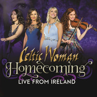 Celtic Woman - Homecoming – Live From Ireland