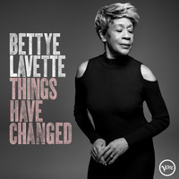 Bettye Lavette - Things Have Changed (Explicit)