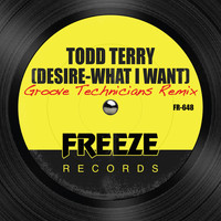 Todd Terry - Desire (What I Want) [Groove Technicians Remix]