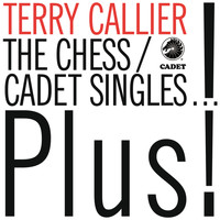 Terry Callier - The Chess/Cadet Singles...Plus!