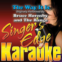 Singer's Edge Karaoke - The Way It Is (Originally Performed by Bruce Hornsby & The Range) [Instrumental]