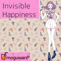 moguwanP - Invisible Happiness