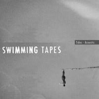 Swimming Tapes - Tides (Acoustic)
