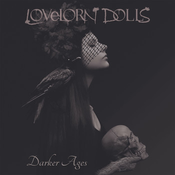 Lovelorn Dolls - Darker Ages (Deluxe Edition)