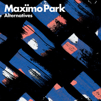 Maximo Park - Alternatives