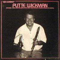 Putte Wickman - Mr. Clarinet
