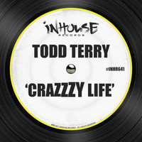Todd Terry - Crazzzy Life