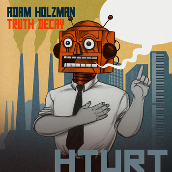 Adam Holzman - Truth Decay