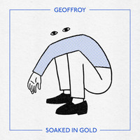 GEOFFROY - Soaked in Gold