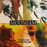 Moonjam - Songs for Saxophone Live