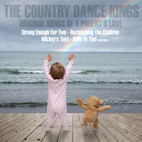The Country Dance Kings - Original Songs of a Parent's Love, Volume 2