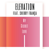 Elevation - My Secret Love