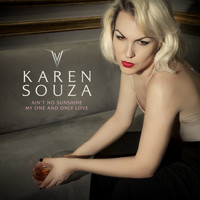 Karen Souza - Ain't No Sunshine / My One and Only Love