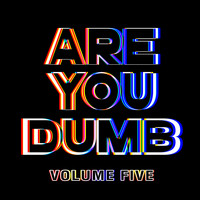 Jammer - Are You Dumb? Vol. 5 (Explicit)