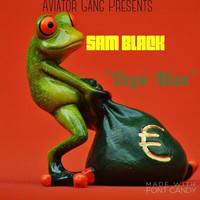 Sam Black - Dope Man (Explicit)