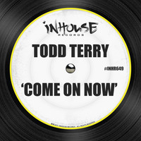 Todd Terry - Come on Now
