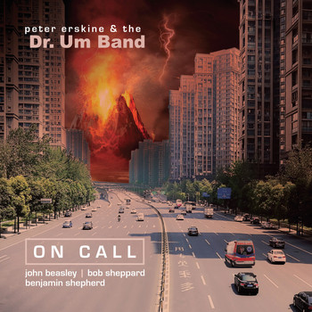 Peter Erskine & Dr. Um Band - On Call