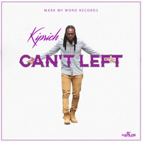Kiprich - Can't Left