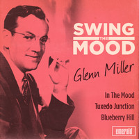 Glenn Miller - Swing the Mood