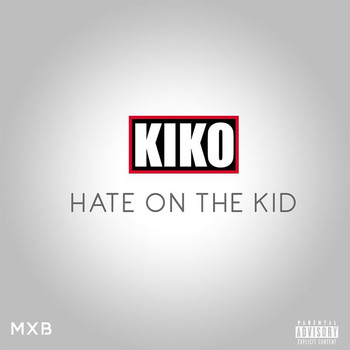 KIKO - Hate on the Kid