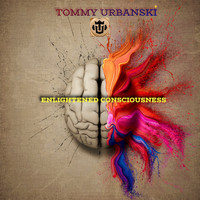 Tommy Urbanski - Enlightened Consciousness