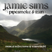Jamie Sims - Pipesmoke and Rain: Musical Reflections of Wainwright
