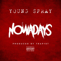 Young Spray - NOWADAYS