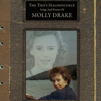 Molly Drake - The Tide's Magnificence: Songs and Poems of Molly Drake