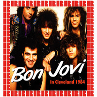 Bon Jovi - Rockin' In Cleveland, 1984 (Hd Remastered Edition)