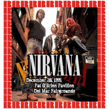 Nirvana - Pat O'Brien Pavilion, Del Mar, Ca. December 28, 1991 (Hd Remastered Edition)