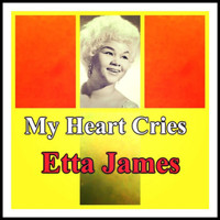 Etta James - My Heart Cries
