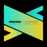 Friction - Stinker