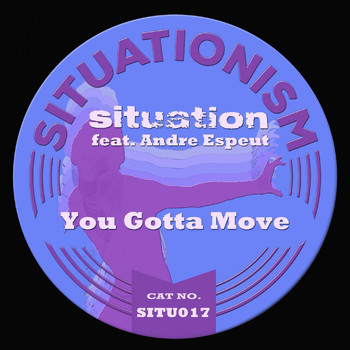 Situation - You Gotta Move