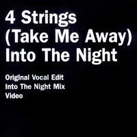 4 Strings - (Take Me Away) Into The Night