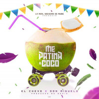 Don Miguelo - Me Patina El Coco Remix (feat. Don Miguelo) [El Chevo Remix]