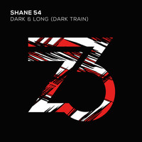 Shane 54 - Dark & Long (Dark Train)
