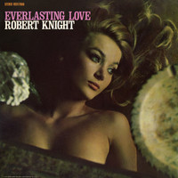 Robert Knight - Everlasting Love (Expanded Edition)