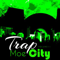 Moe - Trap City, Vol. 2