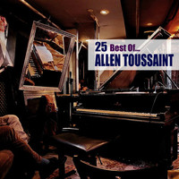 Allen Toussaint - 25 Best Of...