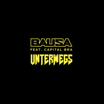Bausa - Unterwegs (feat. Capital Bra) (Explicit)