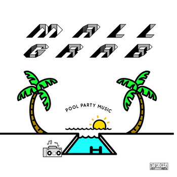 Mall Grab - Pool Party Music