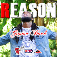 Reason - Gimme Back