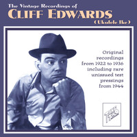 Cliff Edwards - The Vintage Recordings of Cliff Edwards (Ukulele Ike)