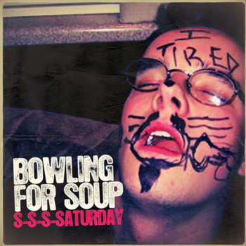 Bowling For Soup - S-S-S-Saturday