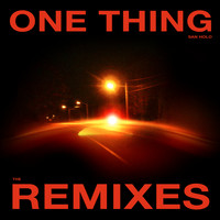 San Holo - One Thing (Remixes Vol. 2)