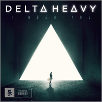 Delta Heavy - I Need You