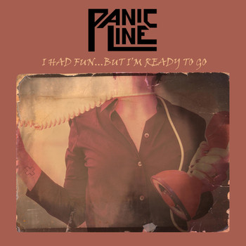 Panic Line - I Had Fun... but I'm Ready to Go